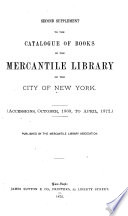 Second Supplement to the Catalogue of Books in the Mercantile Library of the City of New York