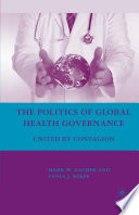 The Politics of Global Health Governance Book