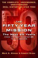 Fifty Year Mission  the Next 25 Years  Volume Two  from the Next Generation to J  J  Abrams Book PDF
