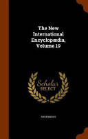 The New International Encyclopaedia  Volume 19