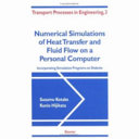 Numerical Simulations of Heat Transfer and Fluid Flow on a Personal Computer