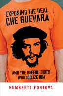 Exposing the Real Che Guevara