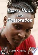 Tears Hope And Restoration