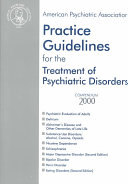 American Psychiatric Association Practice Guidelines for the Treatment of Psychiatric Disorders Book