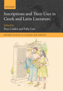 Inscriptions and Their Uses in Greek and Latin Literature