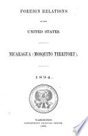 Foreign Relations of the United States  Nicaragua  Mosquito Territory   1894