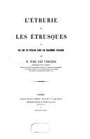 L'Etrurie et les Etrusques ou Dix ans de fouilles dans les maremmes Toscanes