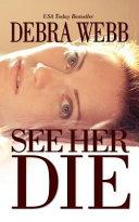 See Her Die