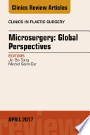 Microsurgery  Global Perspectives  An Issue of Clinics in Plastic Surgery  E Book