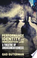 Performance  Identity  and Immigration Law