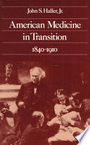 American Medicine in Transition  1840 1910