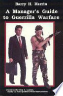 A Manager s Guide to Guerrilla Warfare
