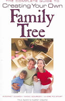 The Complete Guide to Creating Your Own Family Tree