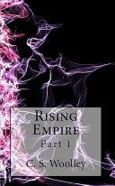 Rising Empire: Part 1