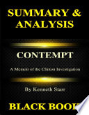 Summary   Analysis By Kenneth Starr  Contempt  A Memoir of the Clinton Investigation