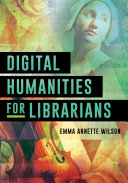 Digital Humanities for Librarians