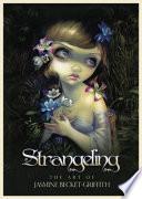 Strangeling  : The Art of Jasmine Becket-Griffith