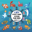 I Spy Everything Ocean for Kids Ages 2 5 Book PDF