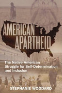 American apartheid: the Native American struggle for self-determination and inclusion