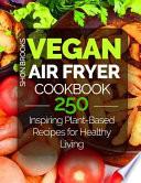 Vegan Air Fryer Cookbook