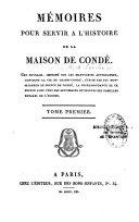 Mémoires pour servir à l'histoire de la Maison de Condé..