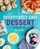 The Deceptively Easy Dessert Cookbook