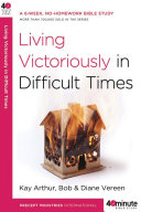 Living Victoriously in Difficult Times