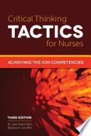 """Critical Thinking TACTICS for Nurses"" by M. Gaie Rubenfeld, Barbara Scheffer"
