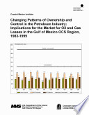 Changing patterns of ownership and control in the petroleum industry implications on the market for oil and gas leases in the Gulf of Mexico OCS region  1983 1999