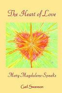 The Heart of Love - Mary Magdalene Speaks