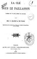 La cle sous le paillasson comedie en un acte, melee de couplets par MM. E. Grange et de Najac