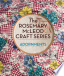 The Rosemary McLeod Craft Series  Adornments