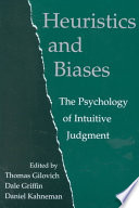 Heuristics and Biases  : The Psychology of Intuitive Judgment