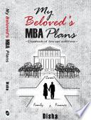 My Beloved s MBA Plans