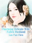 Charming Delicate Wife: Fallen Husband Pdf/ePub eBook