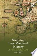 Studying Late Medieval History A Thematic Approach