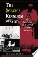 The  Magic  Kingdom Of God