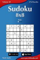 Sudoku 8x8   Easy   Volume 49   276 Puzzles