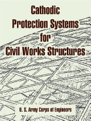 Cathodic Protection Systems for Civil Works Structures