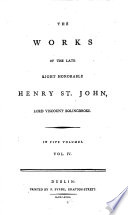 The Works of the Late Right Honorable Henry St  John  Lord Viscount Bolingbroke