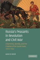 Russia s Peasants in Revolution and Civil War