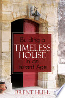 Building a Timeless House in an Instant Age