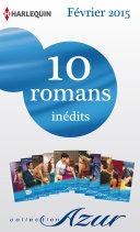 10 romans Azur inédits (no3555 à 3564 - Février 2015)