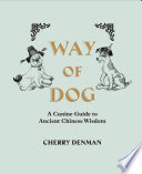 Way Of Dog A Canine Guide To Ancient Chinese Wisdom