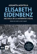 Elisabeth Eidenbenz: més enllà de la Maternitat d'Elna