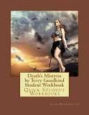 Death s Mistress by Terry Goodkind Student Workbook