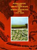 Agroclimatic and Dry-season Maps of South, Southeast, and East Asia