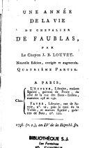 Une année de la vie du Chevalier de Faublas, par le citoyen J. B. Louvet. Nouvelle édition, corrigée et augmentée