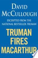 Truman Fires MacArthur  ebook excerpt of Truman