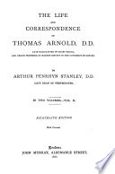 The Life and Correspondence of Thomas Arnold  D D